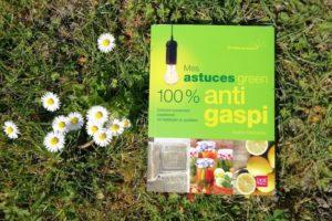 Couverture du livre Mes astuces green 100% anti-gaspi de Sophie Macheteau