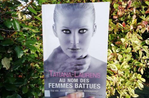 Livre Au nom des femmes battues : ma vie, mon calvaire, mon témoignage de Tatiana-Laurens Delarue