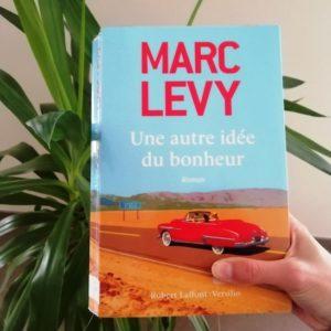 Livre Une autre idée du bonheur de Marc Lévy